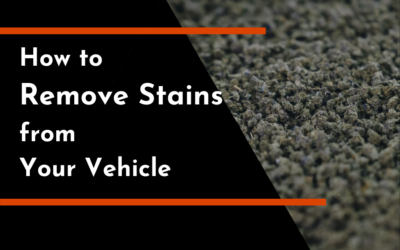 How to Remove Stains from Your Vehicle